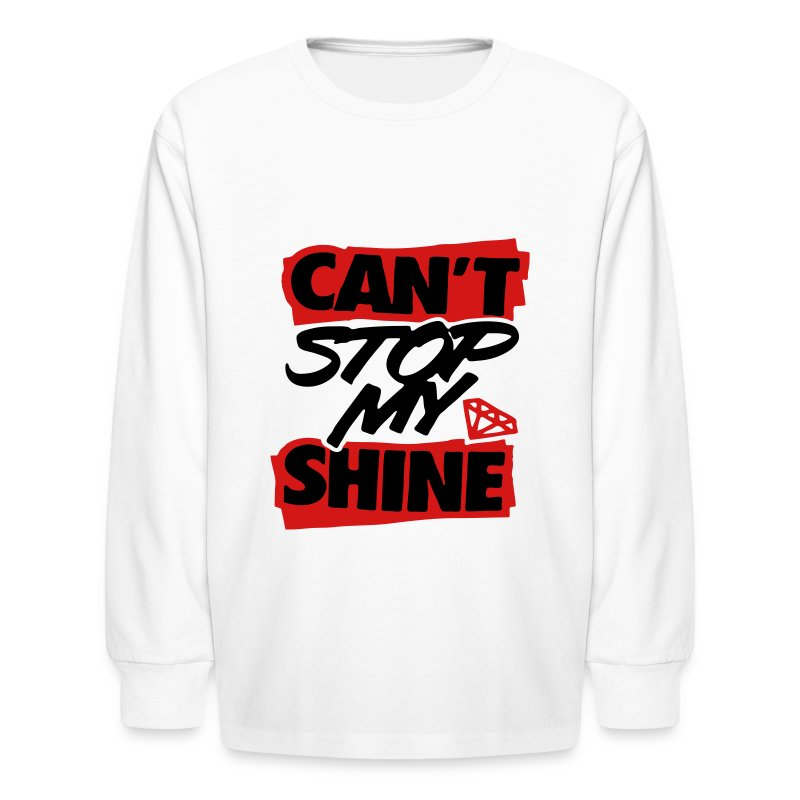 Can't Stop My Shine - stayflyclothing.com - Kids' Long Sleeve T-Shirt