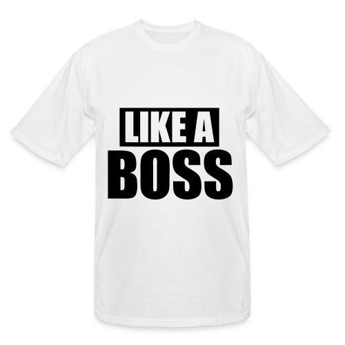 Like A Boss - stayflyclothing.com - Men's Tall T-Shirt