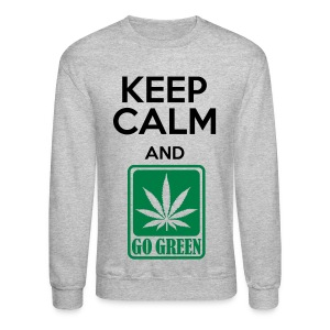 Keep Calm and Go GREEN - Crewneck Sweatshirt