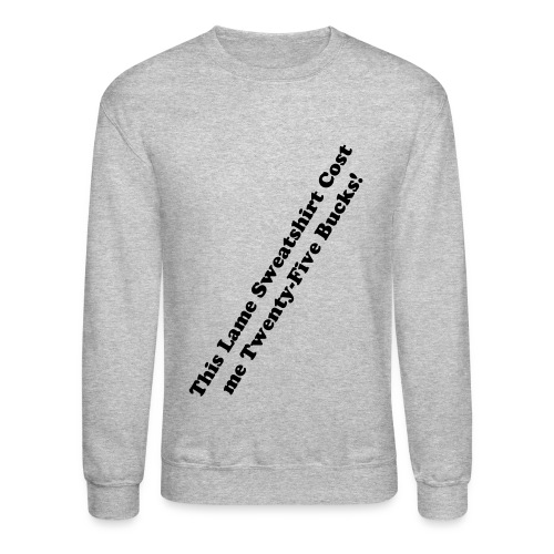 This Lame Sweatshirt - Crewneck Sweatshirt