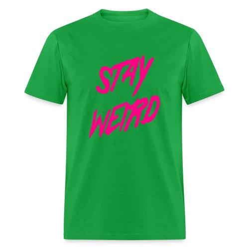 Stay Wierd - Men's T-Shirt