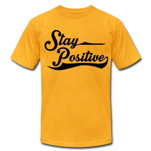 Stay Positive - Men's T-Shirt by American Apparel