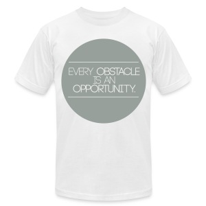 Every Obstacle is an Opportunity - Men's T-Shirt by American Apparel