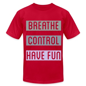 Breathe, Control, Have Fun! - Men's T-Shirt by American Apparel