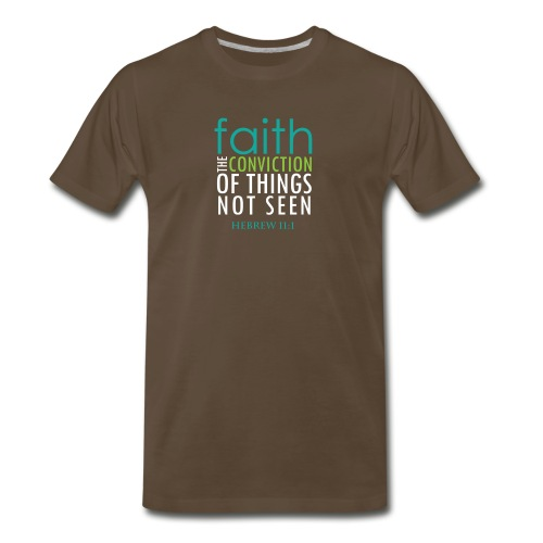 Faith: The Conviction of Things Not Seen - Men's Premium T-Shirt