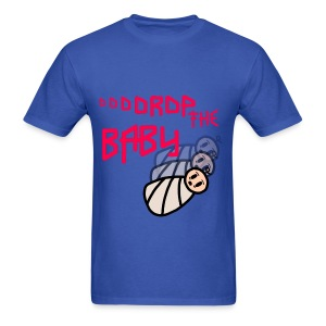 Drop the Baby T-Shirt - Men's T-Shirt