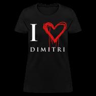 T-Shirts ~ Women's T-Shirt ~ I heart Dimitri