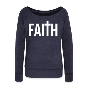 Women's Faith Wideneck Slouchy Sweatshirt  - Women's Wideneck Sweatshirt