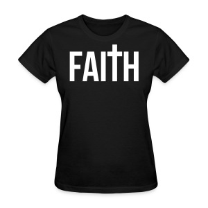 Women's Faith T-Shirt  - Women's T-Shirt