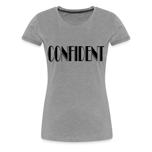 Confident - Women's Premium T-Shirt