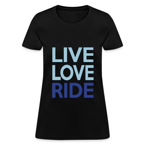 Live,Love,Ride T-Shirt - Women's T-Shirt