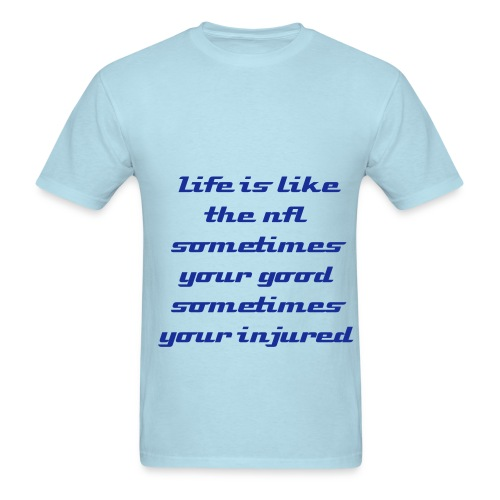 life is like the nfl - Men's T-Shirt