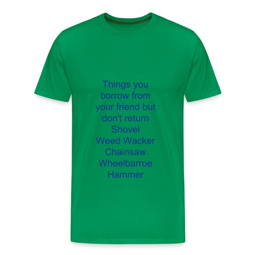 things you barrow - Men's Premium T-Shirt