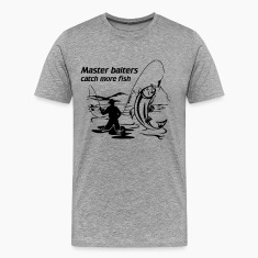 Master baiters catch more fish T-Shirts