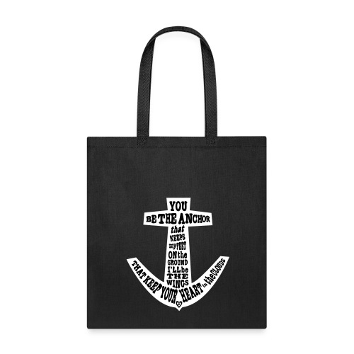 Anchor quote tote bag! - Tote Bag
