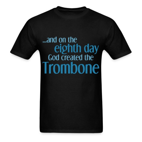 I play the trombone good - Men's T-Shirt