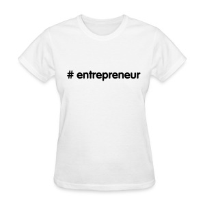 Entrepreneur by Hashtag Series (black) - Women's T-Shirt