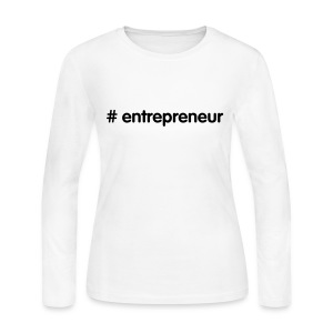 Entrepreneur by Hashtag Series - Women's Long Sleeve Jersey T-Shirt