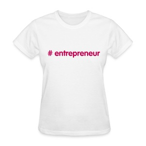 Entrepreneur by Hashtag Series - Women's T-Shirt