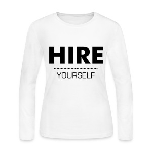 Hire Yourself (White Long Sleeve) - Women's Long Sleeve Jersey T-Shirt
