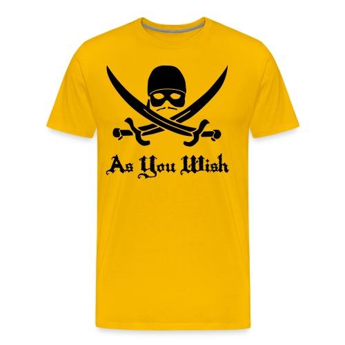 As You Wish T-Shirt - Men's Premium T-Shirt