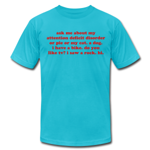 Attention Deficit Disorder - Men's T-Shirt by American Apparel