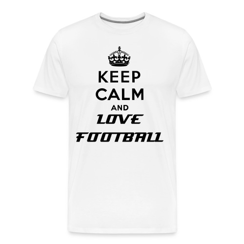 Keep Calm & Love Football - Men's Premium T-Shirt