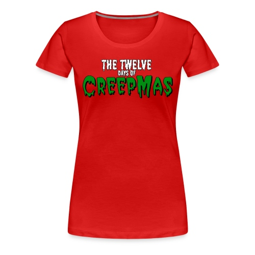 Twelve days of CREEPMAS - Red Women's - Women's Premium T-Shirt
