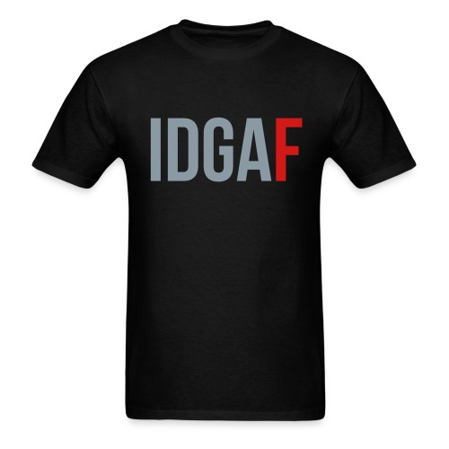 IDGAF T-Shirt - Men's T-Shirt