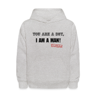 Sweatshirts ~ Kids' Hoodie ~ You Are A Boy, I Am A Man