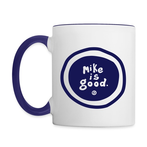 Mike Is Good Coffee Mug - Contrast Coffee Mug