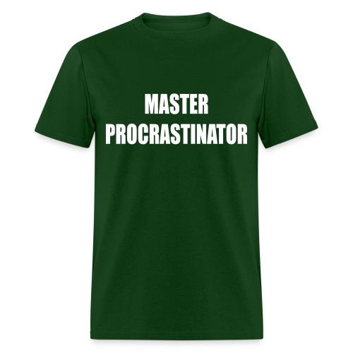 master procrastinator-hurry up and wait - Men's T-Shirt