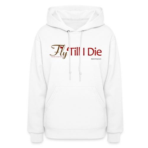 Fly Till I die - Heavy hoodie - Women's Hoodie