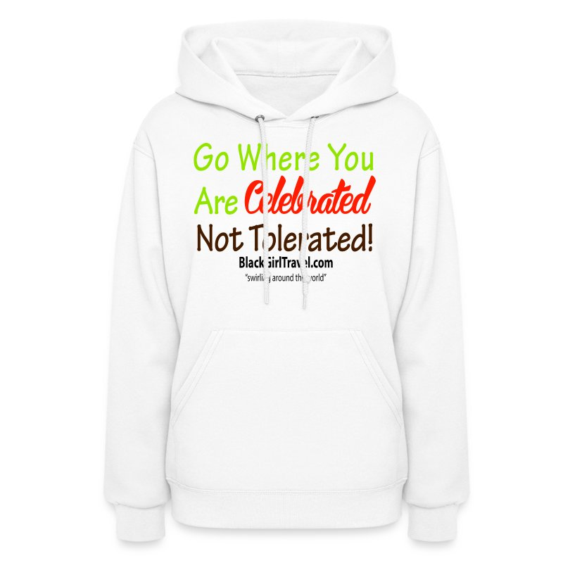 Go Where You Are Celebrated - Heavy hoodie - Women's Hoodie
