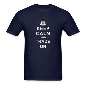 Keep calm and trade on - Men's T-Shirt