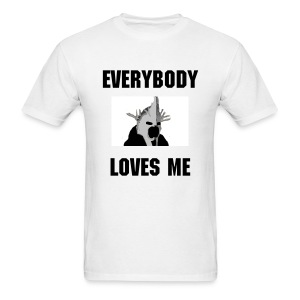 Crazy Sauron - Everybody Loves Me (Mens) - Men's T-Shirt
