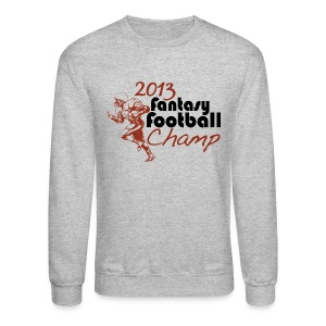 2013 Fantasy Football Champ - Crewneck Sweatshirt