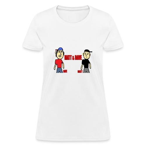 Matt and Dave - Logo (Womens) - Women's T-Shirt