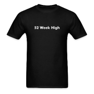 T-Shirts ~ Men's T-Shirt ~ 52 Week High