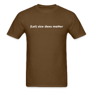 T-Shirts ~ Men's T-Shirt ~ Lot size does matter