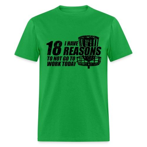 18 Reasons Not to Work Disc Golf Shirt - Black Print -  Men's Standard Weight Shirt - Men's T-Shirt