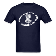 T-Shirts ~ Men's T-Shirt ~ Born to Disc Golf Forced To Work - Men's Standard Weight Shirt - White Print
