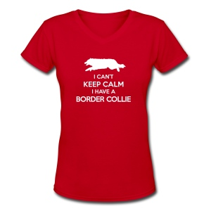 I Can't Keep Calm Border Collie Women's Shirt - Women's V-Neck T-Shirt