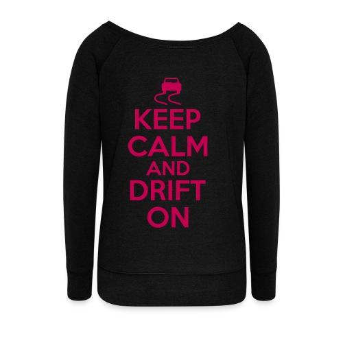 Women's Keep Calm and Drift on sweater - Women's Wideneck Sweatshirt