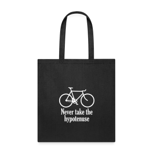 Never take the hypotenuse tote bag  - Tote Bag