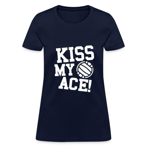 Kiss My Ace Volleyball T-shirt - Women's T-Shirt