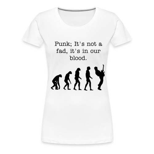 punk, it's in our blood - Women's Premium T-Shirt