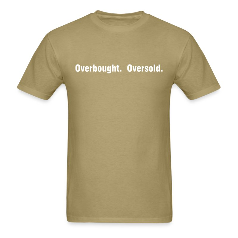 Overbought. Oversold. - Men's T-Shirt