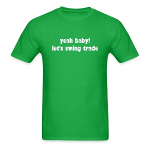Yeah baby! Let's swing trade - Men's T-Shirt