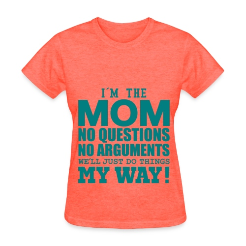 Moms my way or the highway shirt - Women's T-Shirt
